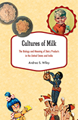 Cultures of Milk: The Biology and Meaning of Dairy Products in the United States and India