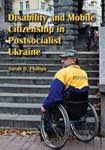 Disability and Mobile Citizenship in Postsocialist Ukraine