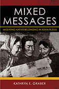 Mixed Messages: Mediating Native Belonging in Asian Russian