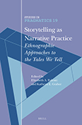 Storytelling as Narrative Practice: Ethnographic Approaches to the Tales We Tell